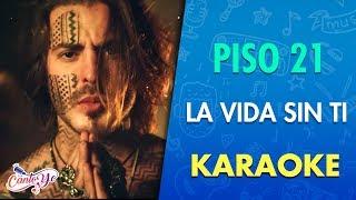 Piso 21 La vida sin ti Karaoke CantoYo.mp3
