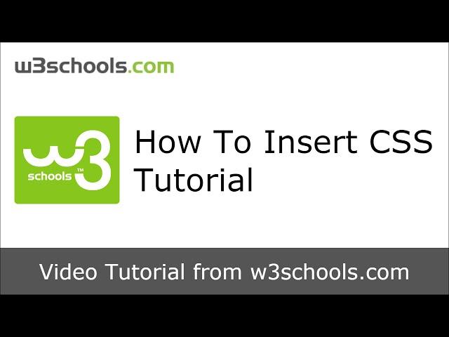 W3Schools How To Insert CSS Tutorial