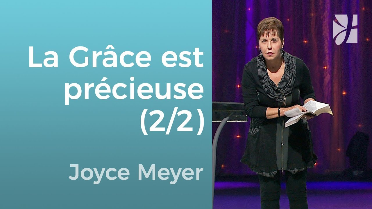 Ne gaspillez pas votre grâce (2/2) - Joyce Meyer - Grandir avec Dieu