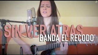 Sin ver atrás / Banda El Recodo / COVER / @GrissRom