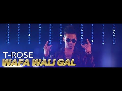WAFA WALI GAL - OFFICIAL VIDEO - T-ROSE FT. BALLI KALSI