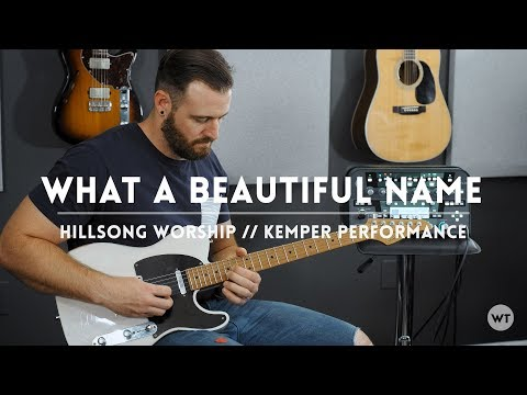 What A Beautiful Name - Hillsong Worship - Kemper Performance & Electric Guitar Play Through