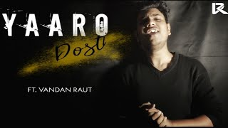 || Yaaro Dosti || Friendship Song || Vandan Raut ||