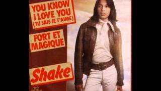Shake : You know I love you, Tu sais je t