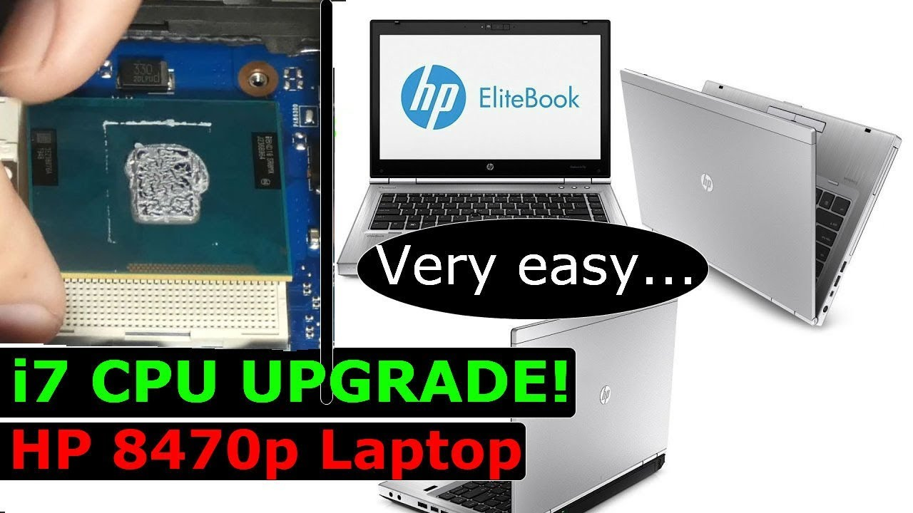 How to upgrade Laptop to i7 CPU HP Elite Book 8470p, 8460p, 8440p
