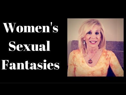 Women's Sexual Fantasies - A COUGAR'S POV On What Women Fantasize About In The Bedroom?