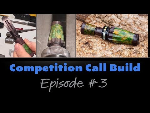 Competition Duck Call Build - Episode #3 - BearKraft Game Calls