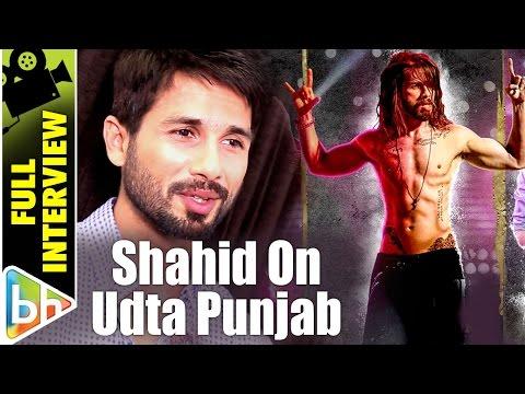 Shahid Kapoor EXCLUSIVE Full Interview on Udta Punjab