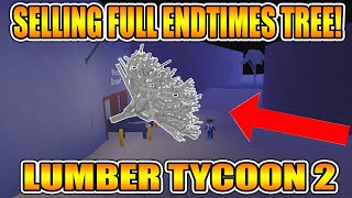 SELLING THE WHOLE ENDTIMES TREE! (NEW METHOD!) [NOT PATCHED!] LUMBER TYCOON 2 ROBLOX