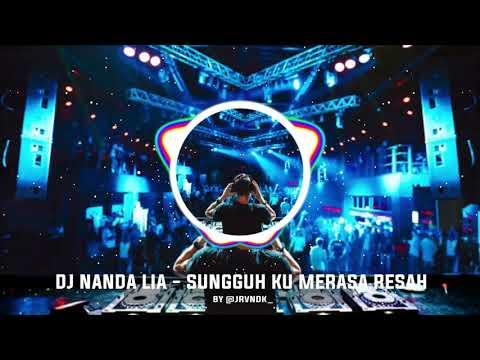 dj-sungguh-ku-merasa-resah-remix-by-nanda-lia-|-lagu-tik-tok-trending-[bass-boosted]-1-jam
