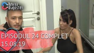 Puterea dragostei (15.08.2019) - Episodul 24 COMPLET HD