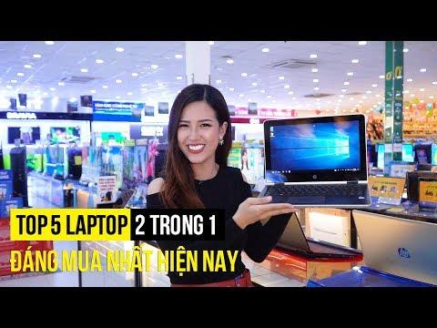 Top 5 Laptop 2 Trong 1 đáng Mua Nhất.