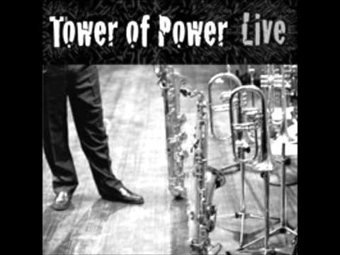 Tower of power to say the least you re the most