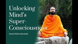 How To Make Better Decisions Part1: Unlocking Mind's Super-Consciousness - Swami Mukundananda