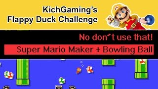 Super Mario Maker + Bowling Ball - Flappy Duck Challenge [No don't use that!]