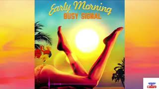 Busy Signal - Early Morning   (Official  Audio)