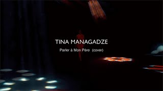 Celine Dion - Parler à mon père (cover by Tina Managadze)