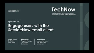 TechNow Ep 64 | Engage users with the ServiceNow email client