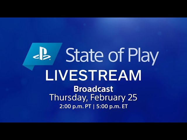 State of Play Live Stream | PlayStation (February 25)