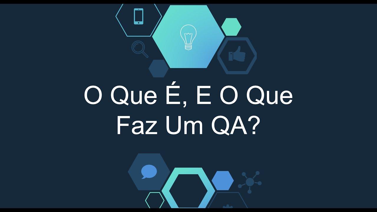 Download O que é e o que faz um QA [Curso Do 0 Ao QA Basico#1]