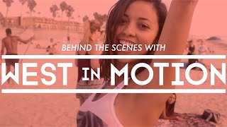 Behind the Scenes with West in Motion