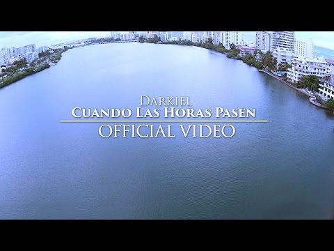 Darkiel - Cuando Las Horas Pasen (Official Video)