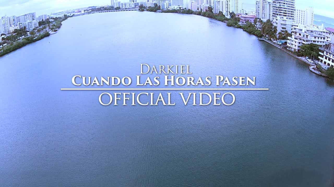 Darkiel - Cuando Las Horas Pasen (Official Video)