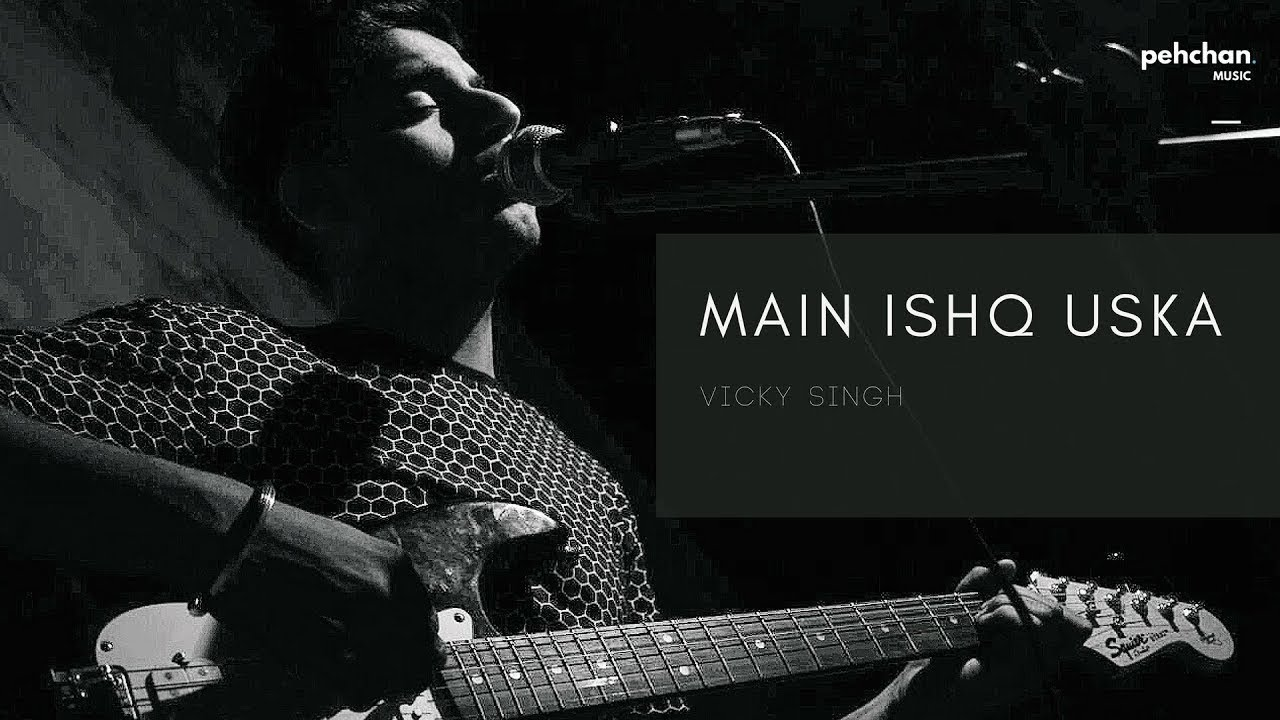 Download Main Ishq Uska Woh Aashiqui Hai Meri | Vicky Singh | Cover | Vaada