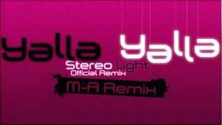 Stereo Light - Yalla Yalla (M-A Official Remix)