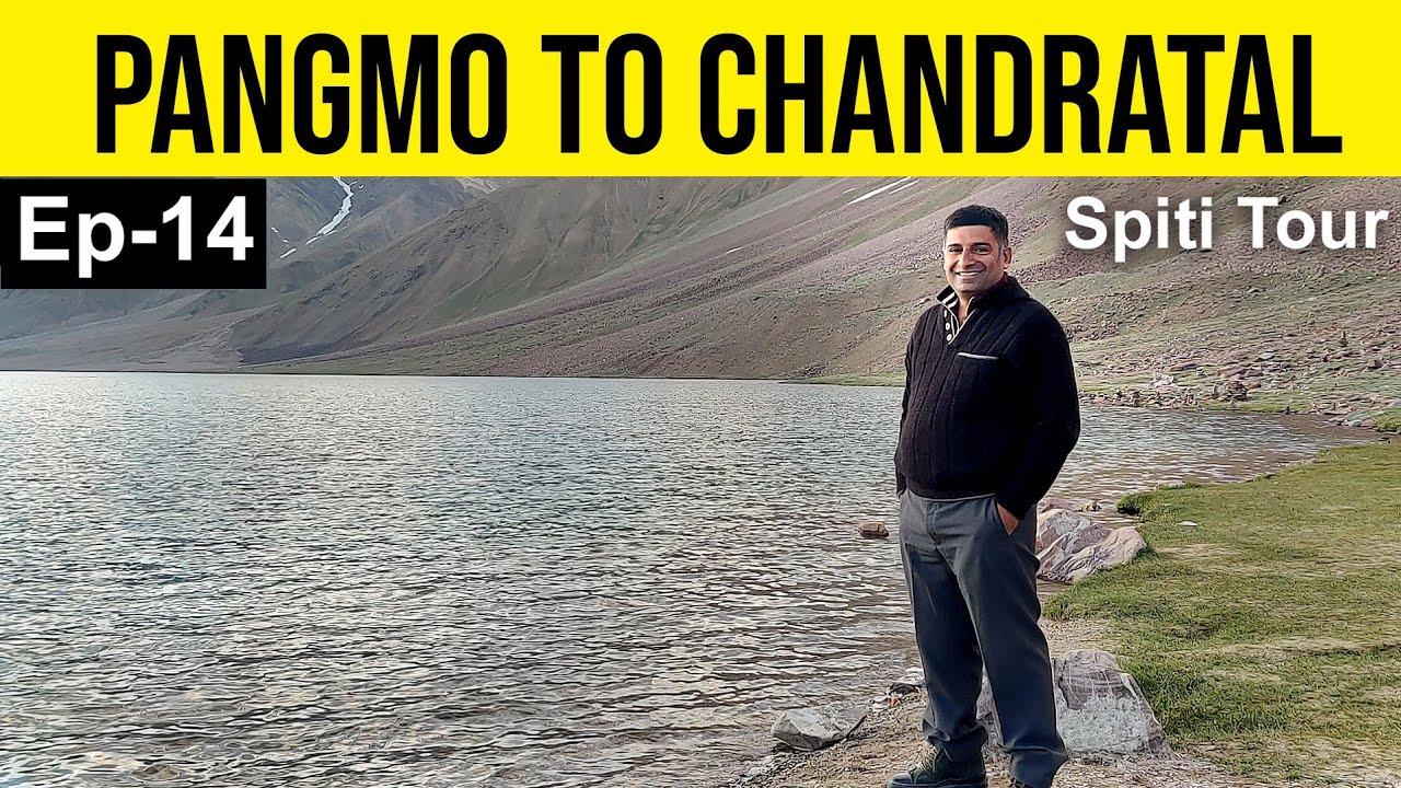 Download EP 14 Pangmo to Chandratal lake   Kunzum pass, Kaza to Chandratal lake details, Spiti Tourism,