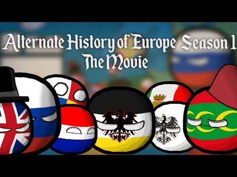 Alternate History of Europe |Season 1 The Movie
