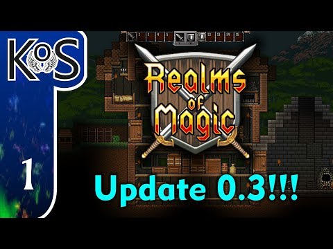 Realms Of Magic Ep 1: NEW CONTENT & KoS's GRAND SURPRISE - (Early Access 0.3) Let's Play, Gameplay