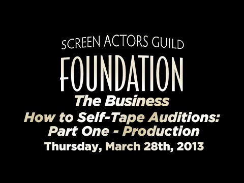 The Business: How to Self-Tape Auditions: Part One - Production