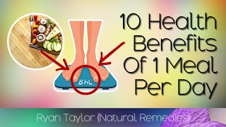 Top 10 Benefits of Intermittent Fasting & One Meal A Day (OMAD DIET)