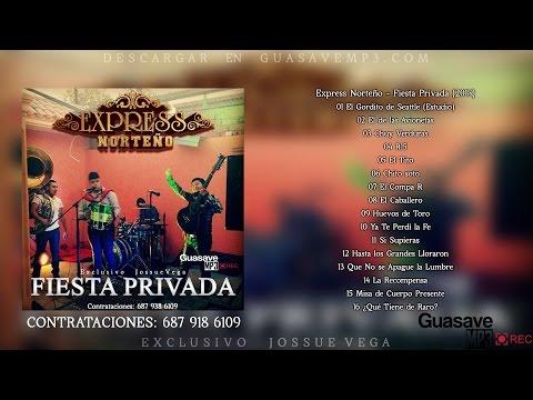 "Express Norteño - Fiesta Privada (2015) ""Disco Completo"""
