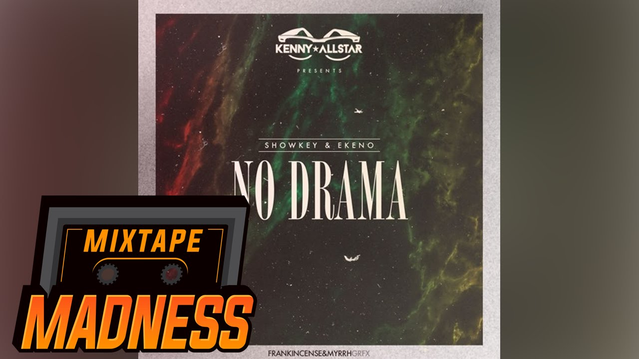 Showkey Amp Ekeno No Drama Mixtape Madness Youtube