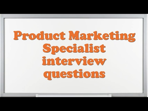 Product Marketing Specialist interview questions