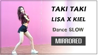 TAKI TAKI Lisa X Kiel - Dance Tutorial [ SLOW & MIRRORED ]