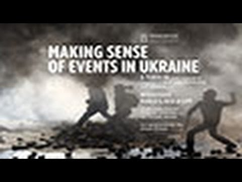 Making Sense of Events in Ukraine: A Teach-In▬ March 5, 2014