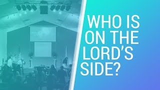 Who Is On The Lord's Side - June 28, 2020 - NLAC