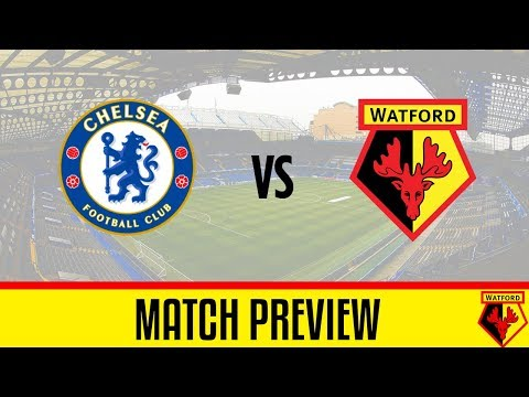 MATCH PREVIEW | CHELSEA VS WATFORD