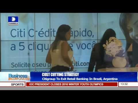 Business Incorporated: Citigroup To Exit Retail Banking In Brazil, Argentina Pt.1