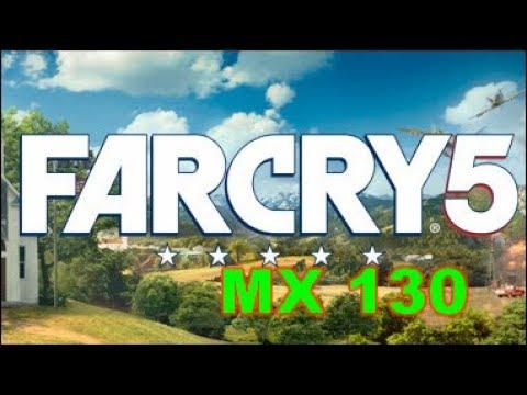 FAR CRY 5 Gaming MX 130 Benchmark |