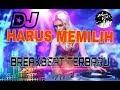 DJ HARUS MEMILIH BREAKBEAT