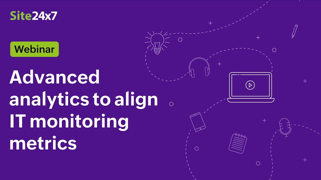 [Webinar] Align IT monitoring metrics and business KPIs using Advanced Analytics