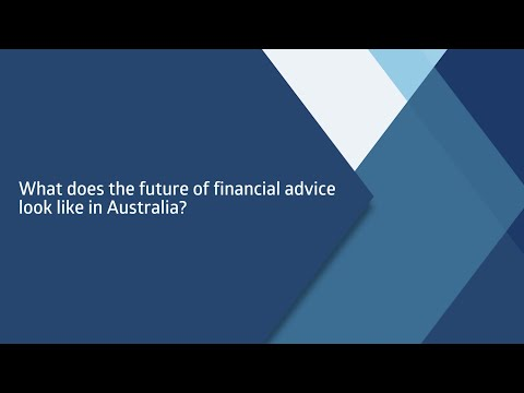 What does the future of financial advice look like in Australia?