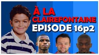 A la Clairefontaine episode 16 partie 2 - END