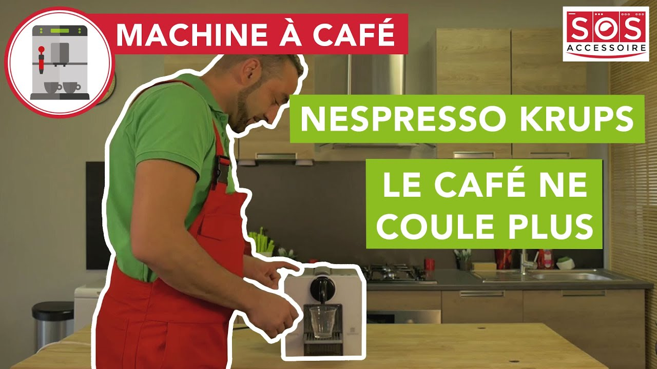 nespresso krups pourquoi le cafe ne coule plus