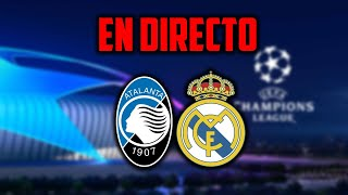 EN DIRECTO : ATA vs RMA · EN VIVO REACCIONANDO A LOS OCTAVOS DE FINAL DE CHAMPIONS LEAGUE