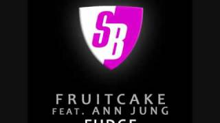 Fruitcake feat. Ann Jung - Fudge (StoneBridge Club Mix) (SBM037)